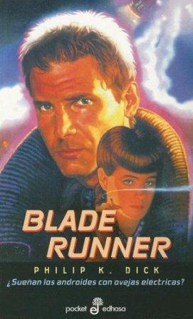 Blade Runner: Suenan los Androides con Ovejas Electricas? (Pocket Edhasa; 8)